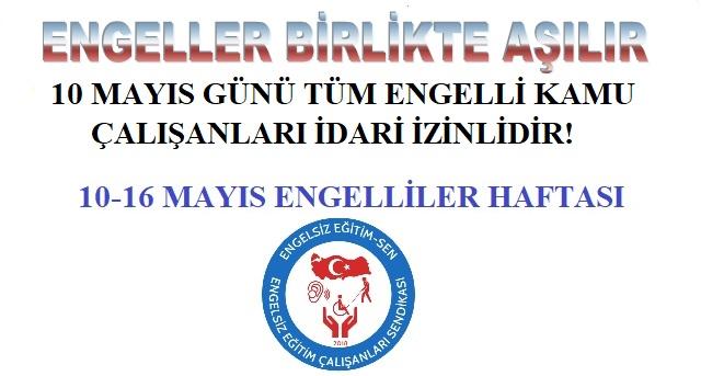 ENGELLİ KAMU ÇALIŞANLARI 10 MAYIS'TA İDARİ İZİNLİ SAYILACAKTIR!