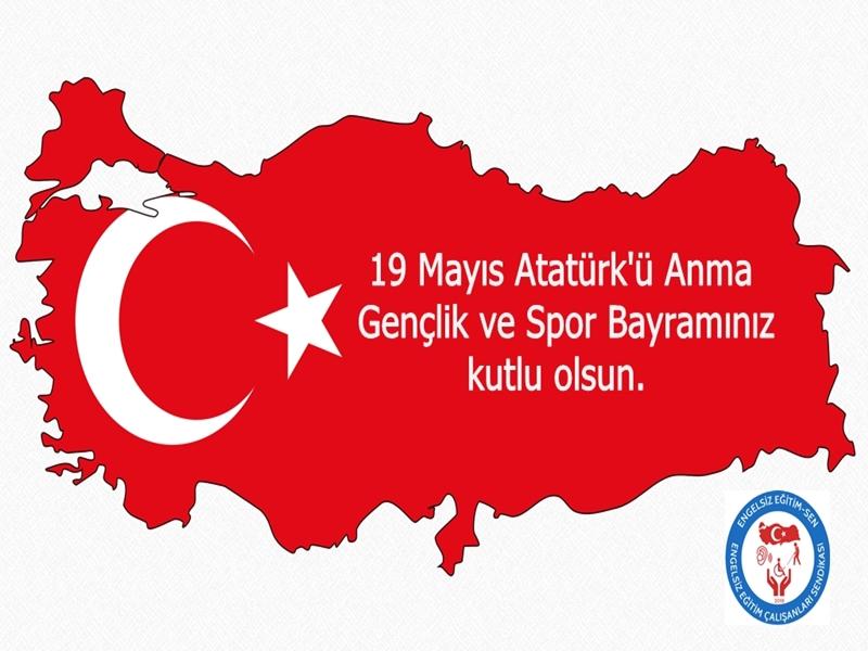 19 Mayıs Atatürk'ü Anma Gençlik ve Spor Bayramınızı Kutluyoruz.
